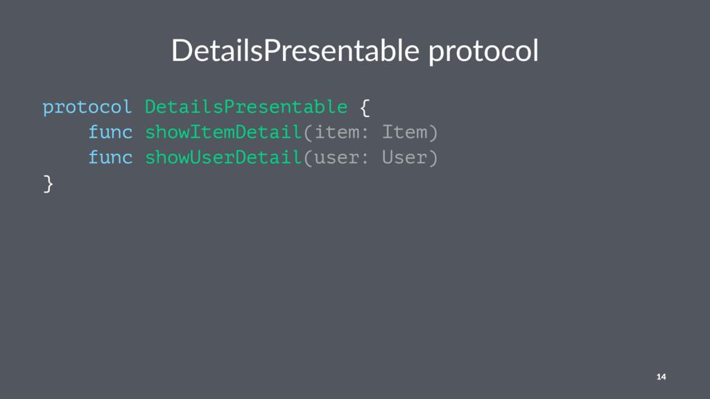 DetailsPresentable protocol protocol DetailsPre...