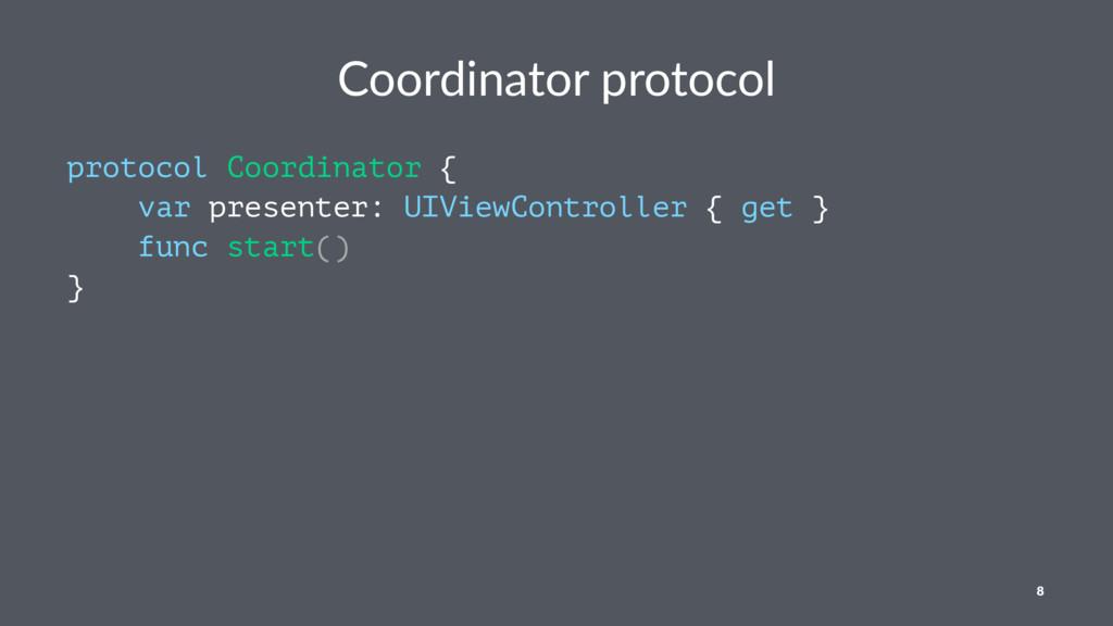 Coordinator protocol protocol Coordinator { var...