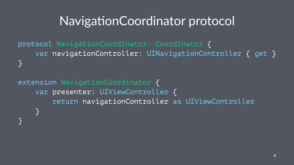 Naviga&onCoordinator protocol protocol Navigati...