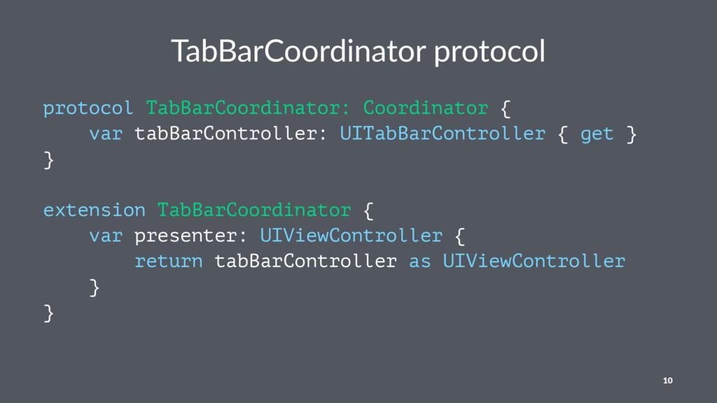TabBarCoordinator protocol protocol TabBarCoord...