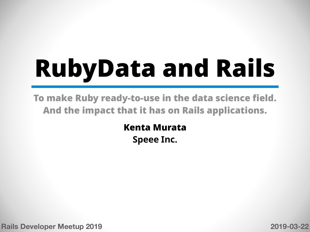 RubyData and Rails To make Ruby ready-to-use in...