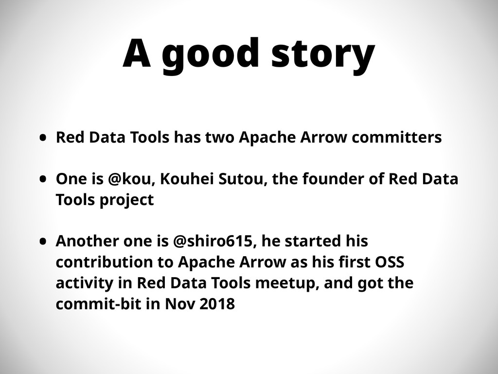 A good story • Red Data Tools has two Apache Ar...