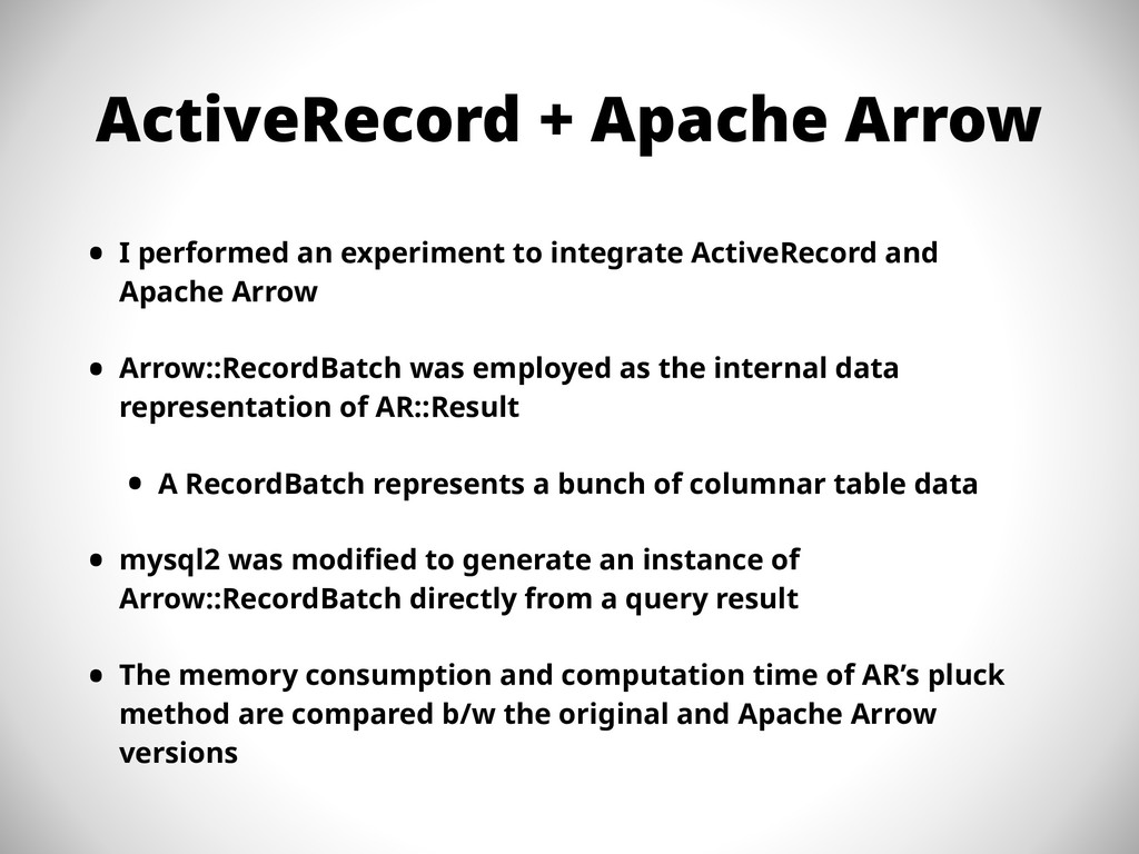 ActiveRecord + Apache Arrow • I performed an ex...