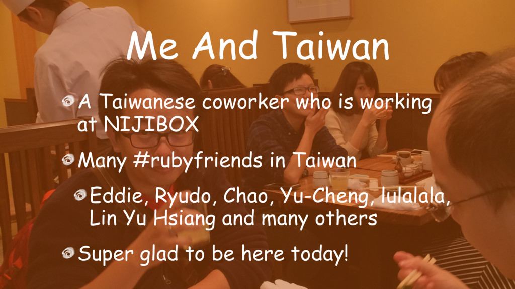 Me And Taiwan A Taiwanese coworker who is worki...
