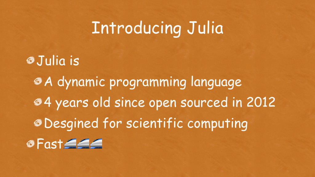 Introducing Julia Julia is A dynamic programmin...