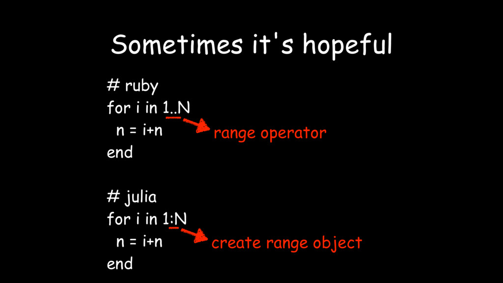 # ruby for i in 1..N n = i+n end # julia for i ...