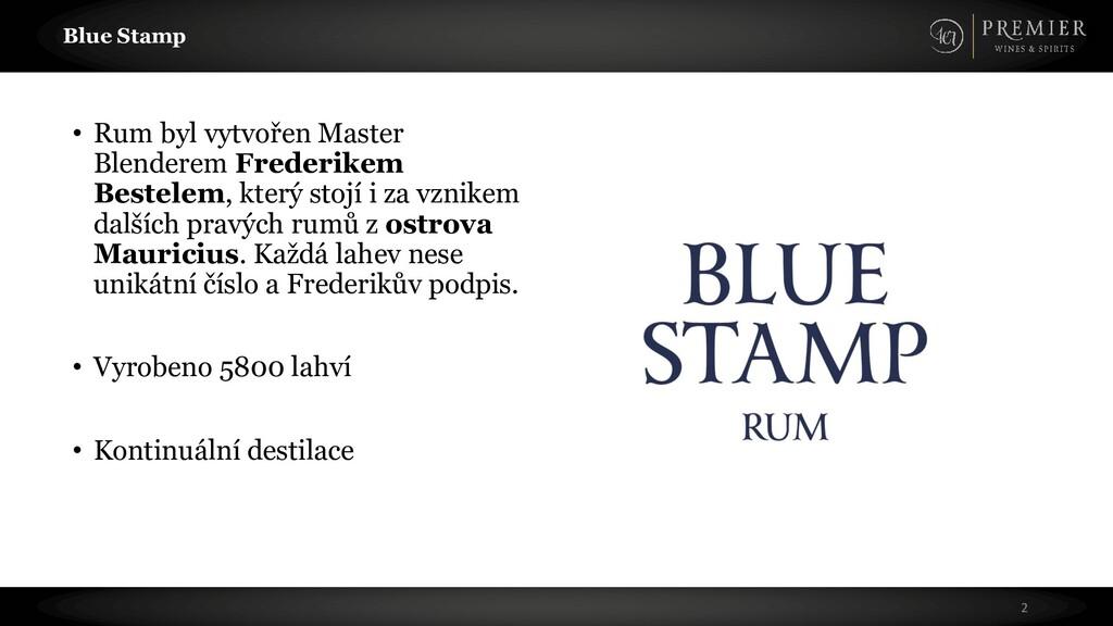 Blue Stamp • Rum byl vytvořen Master Blenderem ...
