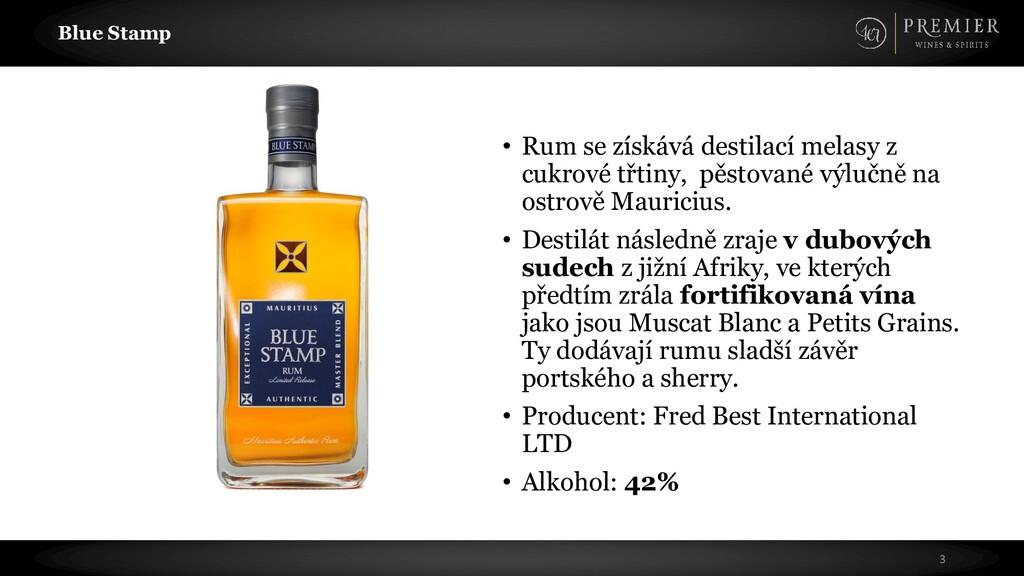 Blue Stamp • Rum se získává destilací melasy z ...
