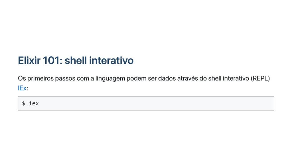 Elixir 101: shell interativo Os primeiros passo...