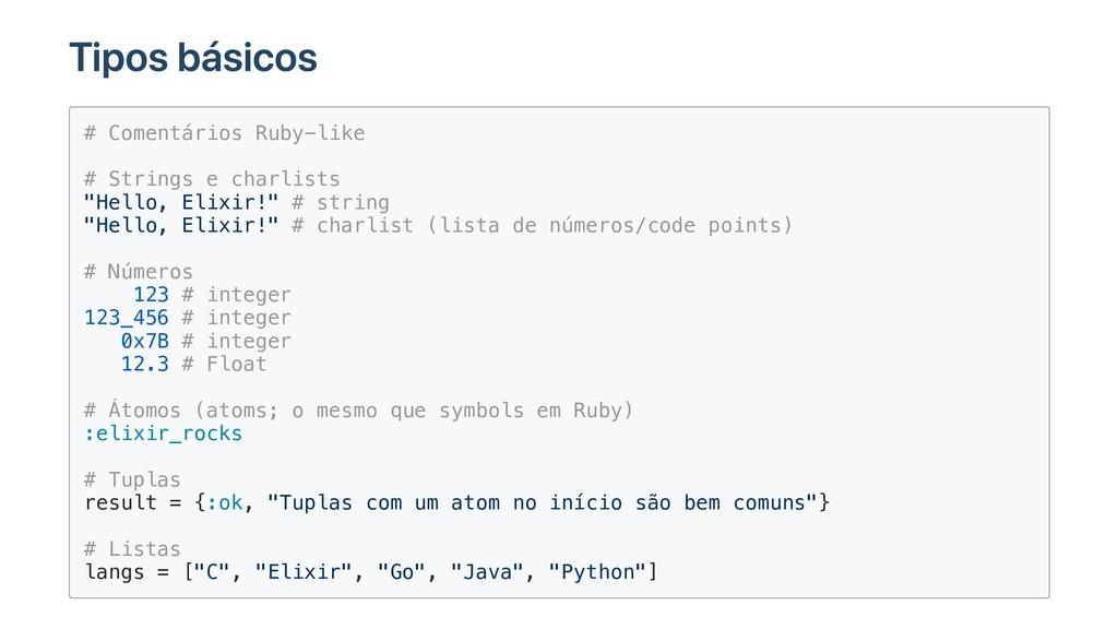 Tipos básicos # Comentários Ruby-like # Strings...