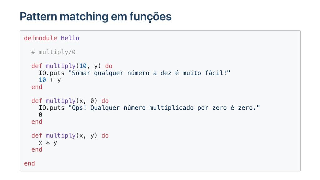 Pattern matching em funções defmodule Hello # m...