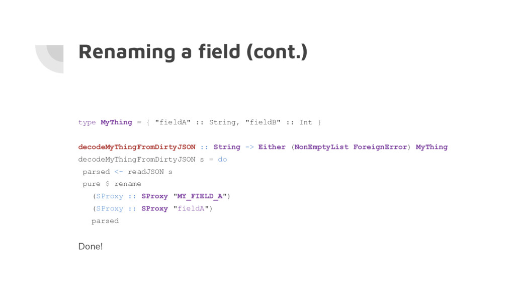 """Renaming a field (cont.) type MyThing = { """"fiel..."""