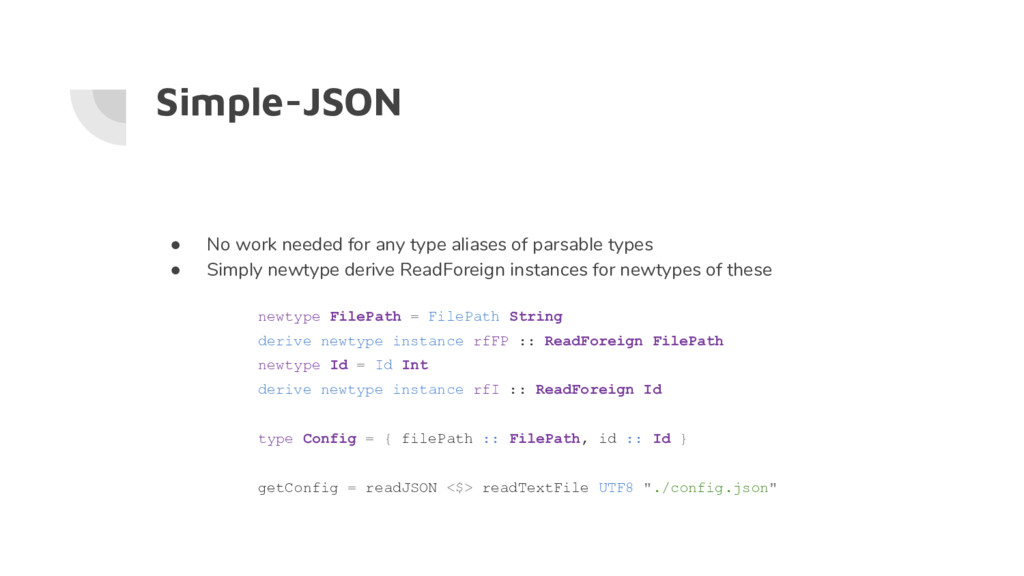 Simple-JSON ● No work needed for any type alias...