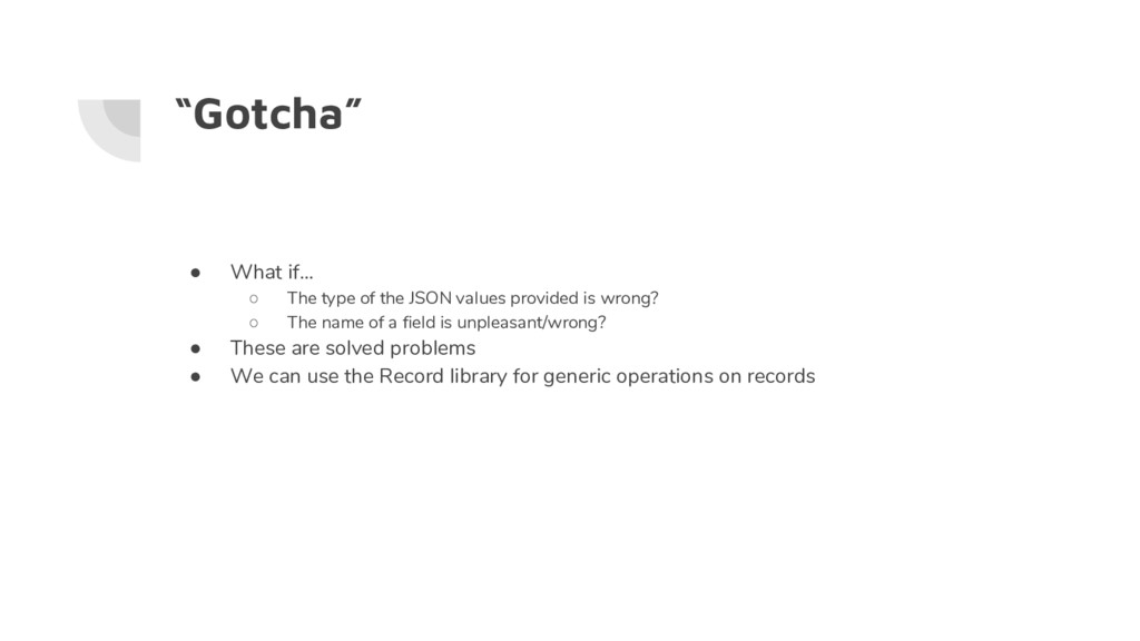 """""""Gotcha"""" ● What if… ○ The type of the JSON valu..."""