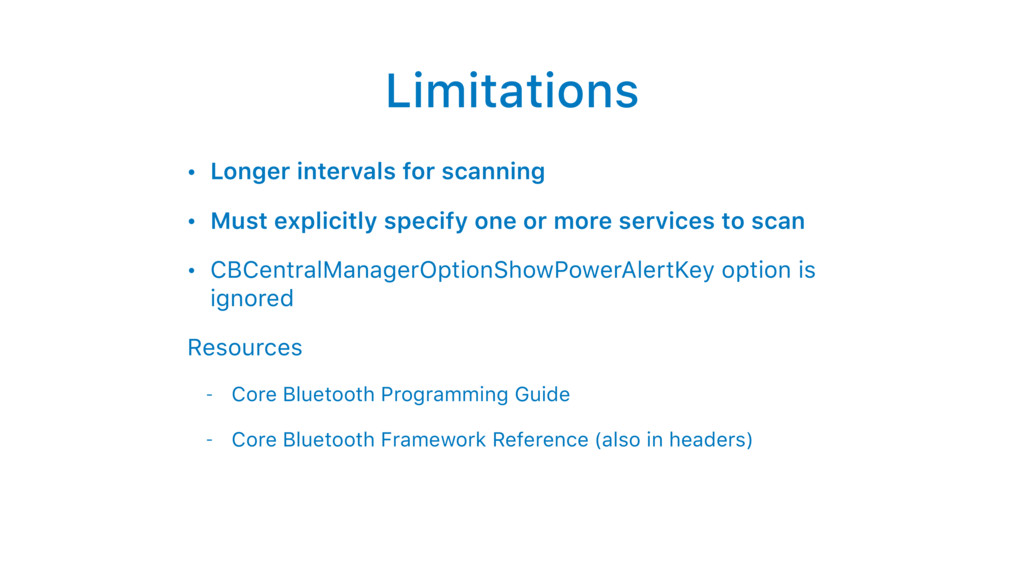 Limitations • Longer intervals for scanning • M...