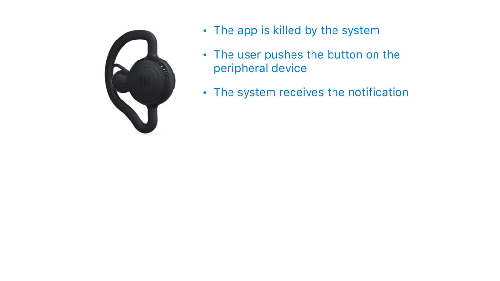 • The app is killed by the system • The user pu...