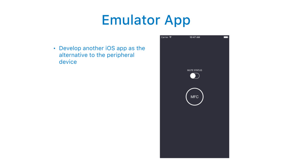 Emulator App • Develop another iOS app as the a...