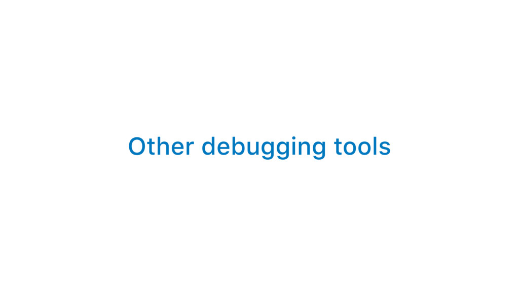 Other debugging tools