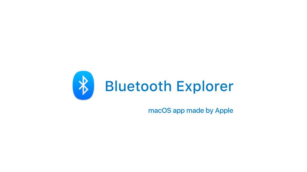 Bluetooth Explorer macOS app made by Apple