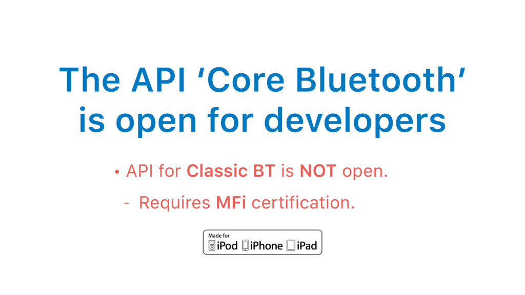 The API 'Core Bluetooth' is open for developers...