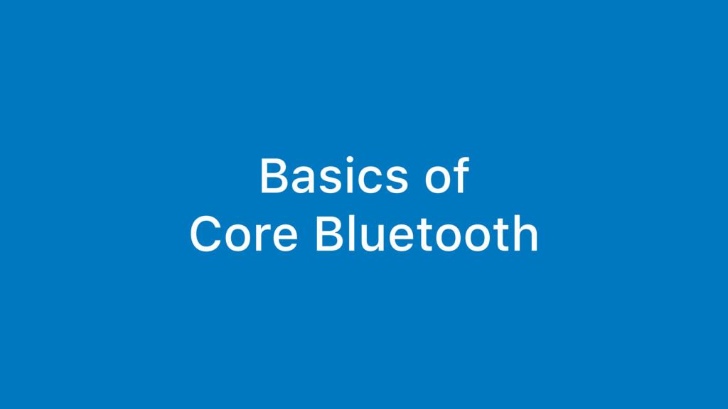 Basics of Core Bluetooth