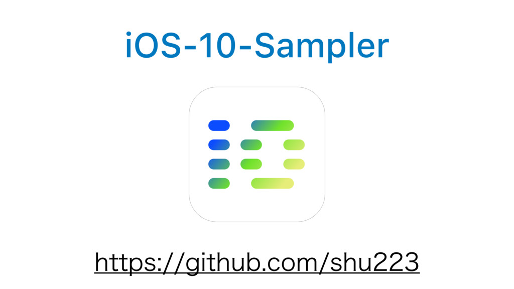 iOS-10-Sampler IUUQTHJUIVCDPNTIV