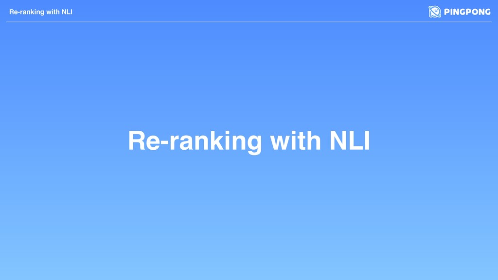 Re-ranking with NLI Re-ranking with NLI