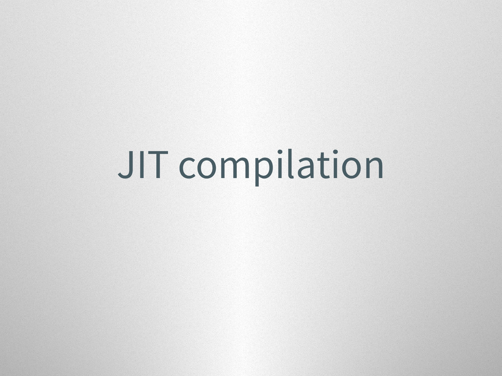 JIT compilation