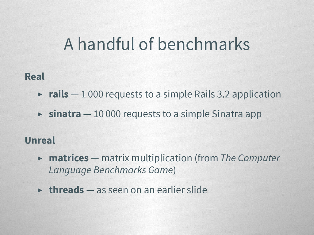 A handful of benchmarks Real ▶ rails — 1 000 re...