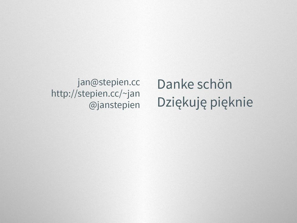 jan@stepien.cc http://stepien.cc/~jan @janstepi...