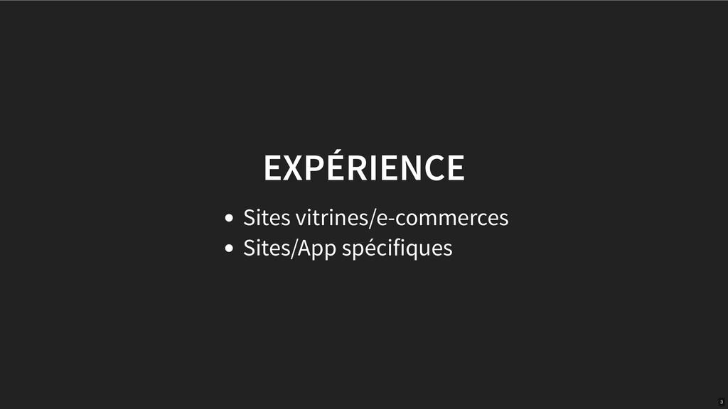 EXPÉRIENCE Sites vitrines/e-commerces Sites/App...