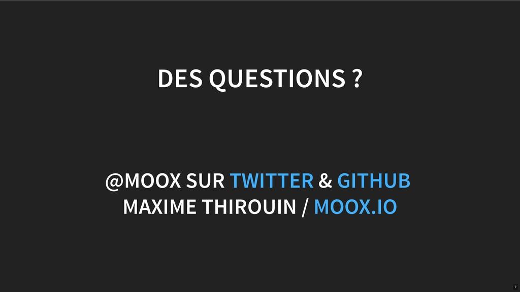DES QUESTIONS ? @MOOX SUR & MAXIME THIROUIN / T...