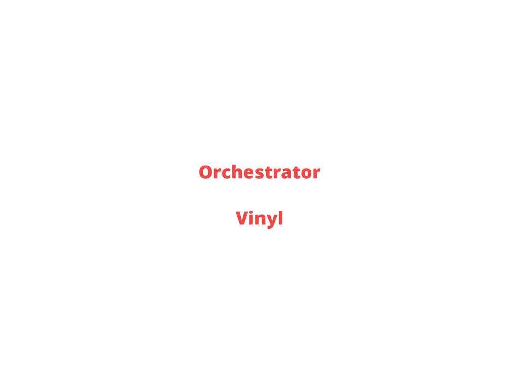 Orchestrator Vinyl