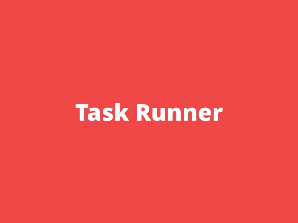 Task Runner