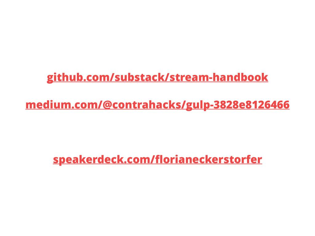 github.com/substack/stream-handbook medium.com/...