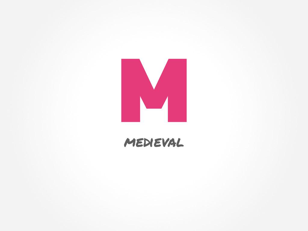 M medieval