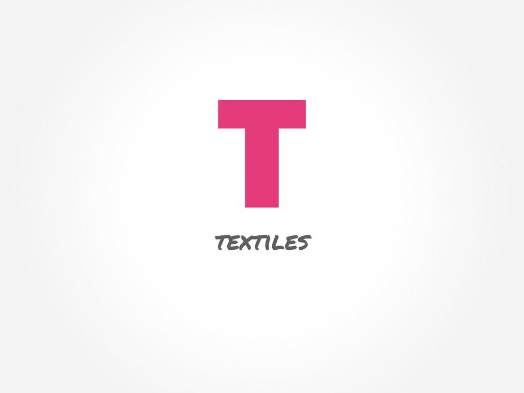 T textiles