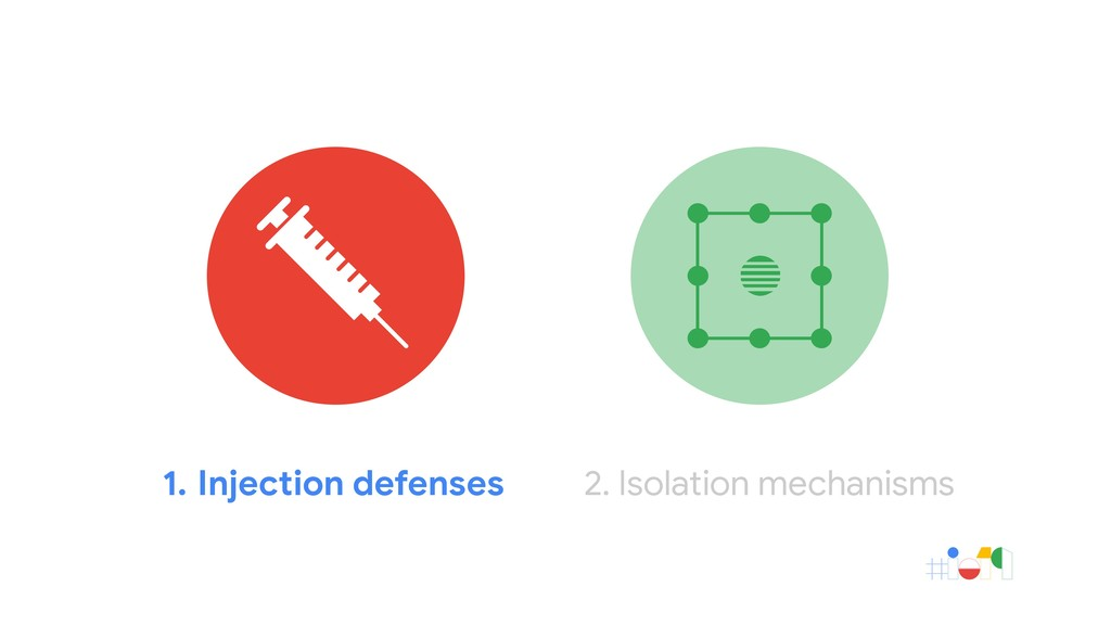 1. Injection defenses 2. Isolation mechanisms