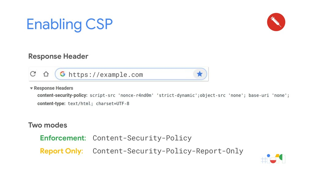 Enabling CSP Response Header Two modes Enforcem...