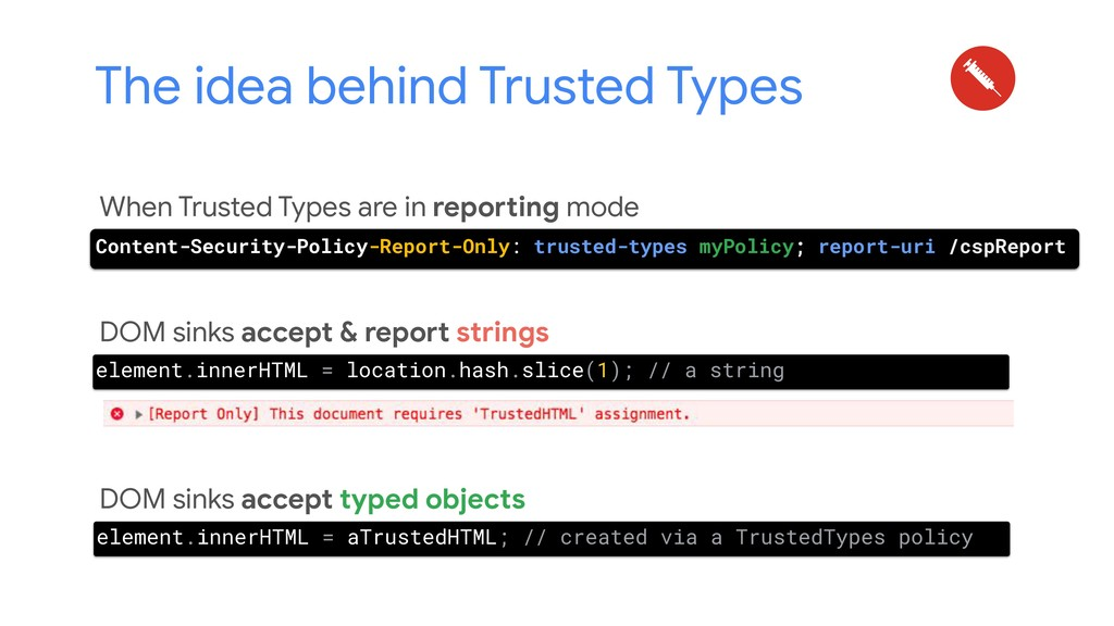 When Trusted Types are in reporting mode DOM si...