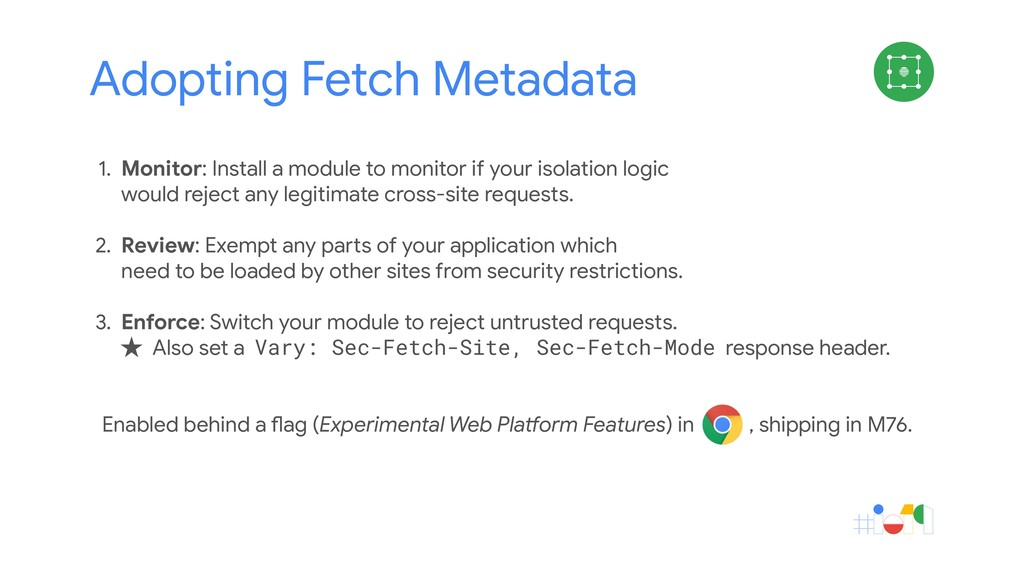 Adopting Fetch Metadata 1. Monitor: Install a m...