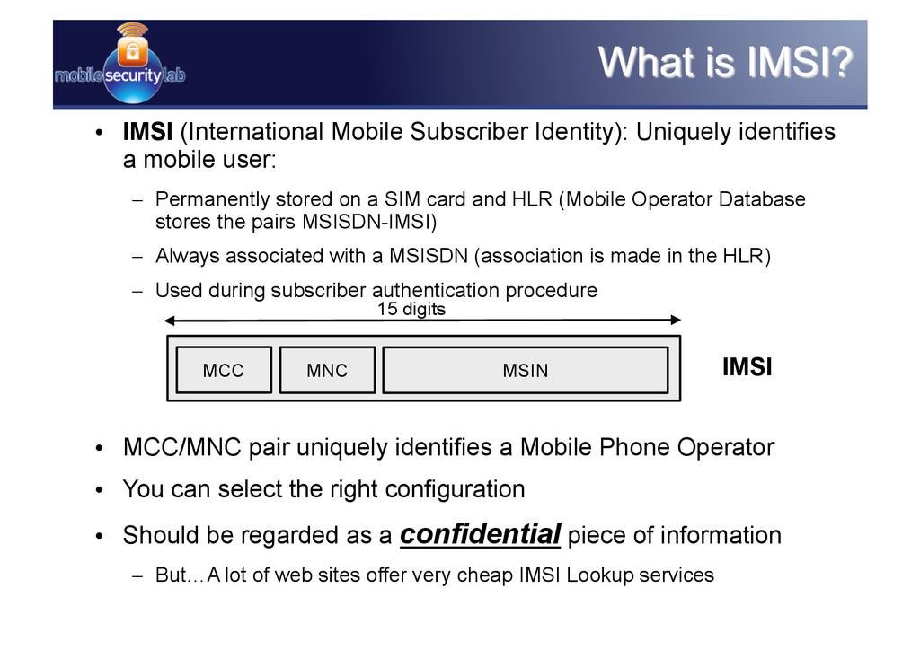 • IMSI (International Mobile Subscriber Identi...
