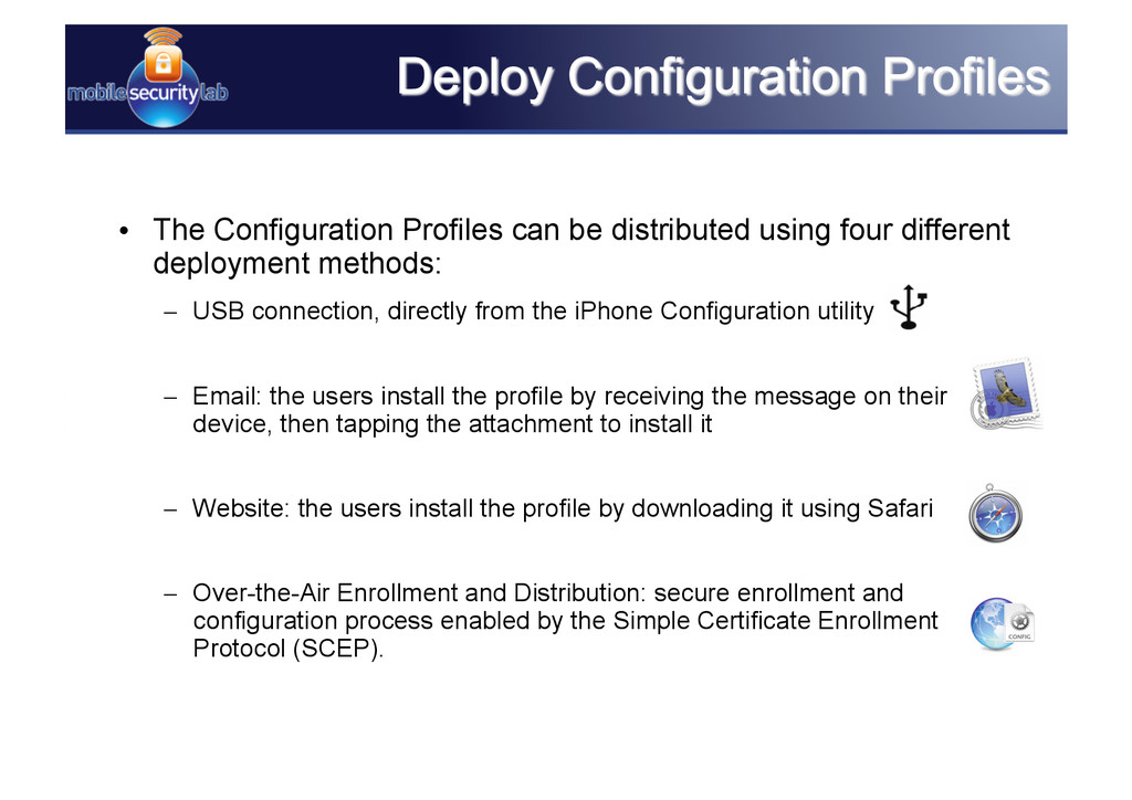 • The Configuration Profiles can be distribute...