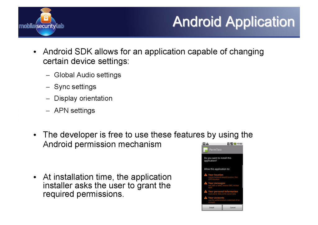 • Android SDK allows for an application capabl...
