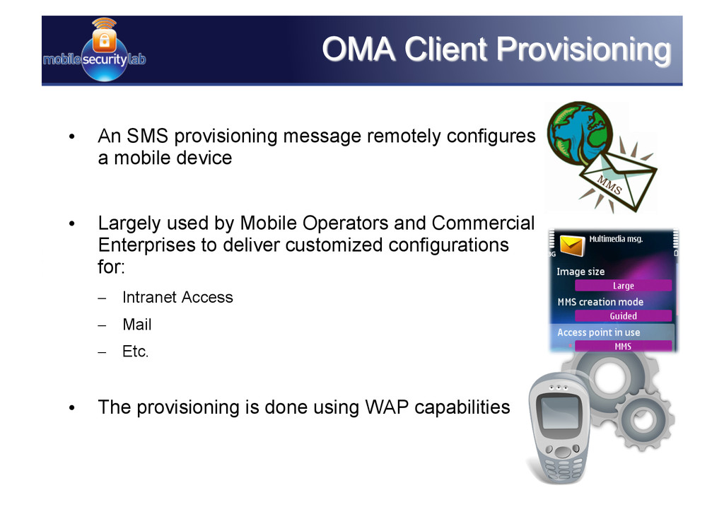 • An SMS provisioning message remotely configu...