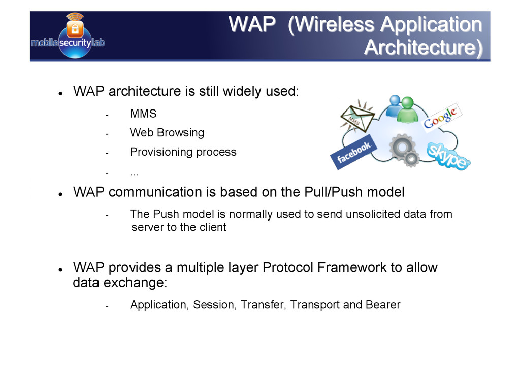  WAP architecture is still widely used:  MM...