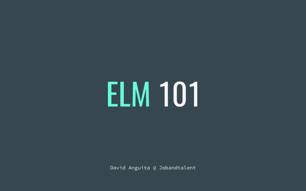ELM 101 David Anguita @ Jobandtalent