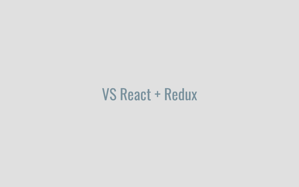 VS React + Redux