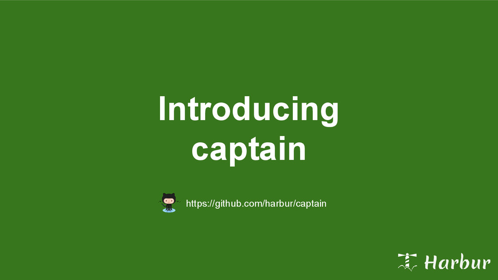 Introducing captain https://github.com/harbur/c...