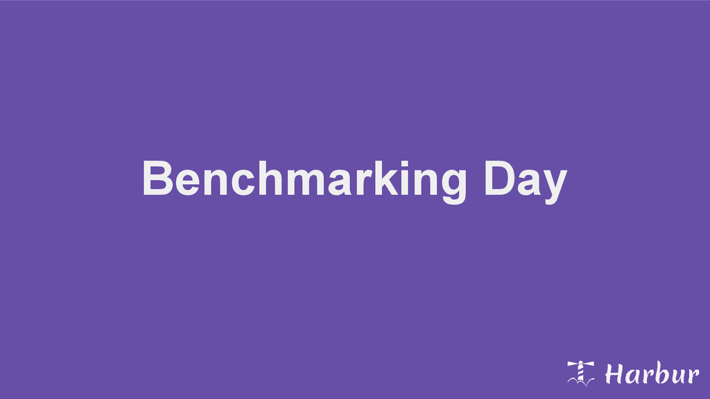 Benchmarking Day